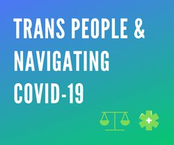 Trans people & Navigating COVID-19
